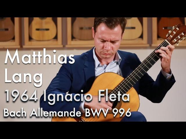 Bach Allemande BWV 996 Matthias Lang plays 1964 Ignacio Fleta