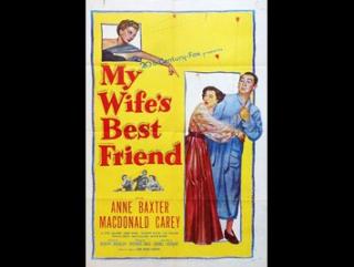 My wife's best friend (1952)   Anne Baxter, MacDonald Carey