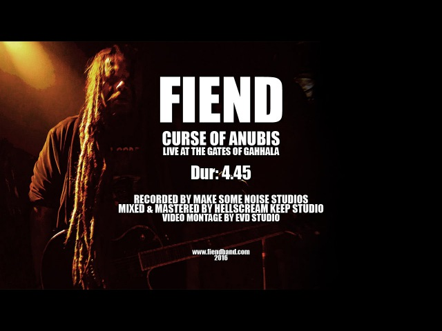 FIEND Curse Of Anubis Live At The Gates Of Gahhala 2016 OFFICIAL LIVE VIDEO
