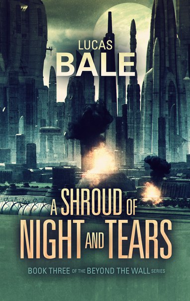 Lucas Bale - A Shroud of Night and Tears