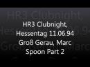 HR3 Clubnight Hessentag 11 06 94 Groß Gerau Marc Spoon Part 2