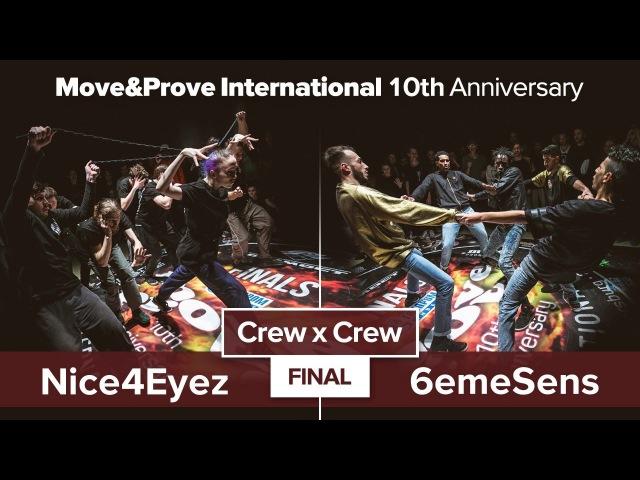 Nice4Eyez vs 6eme Sens FINAL Crew x Crew @ Move Prove 10th Anniversary