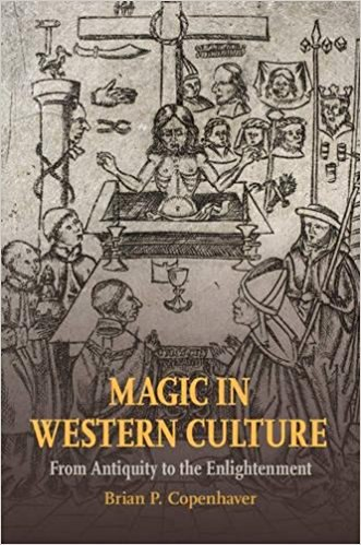 Magic in Western Culture From Antiquity to the Enlightenment by Brian P