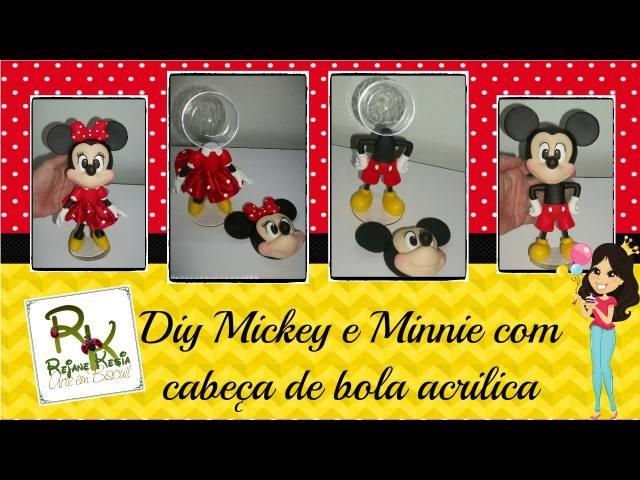 Diy Mickey e Minnie com cabeça de Bola acrilica Rejane Kesia