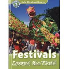 Festivals around the World [Oxford Read and Discover - Level 3]