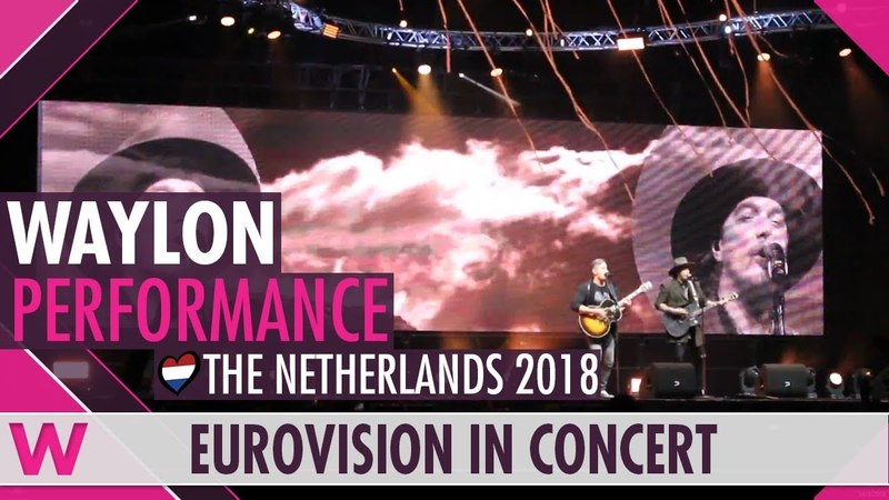 Waylon Outlaw In Em (The Netherlands 2018) LIVE @ Eurovision in Concert 2018