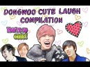 Dongwoo Cute Laugh Compilation ♡