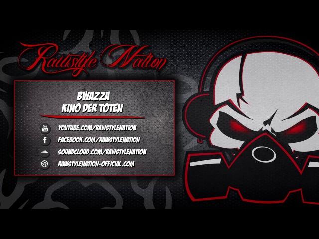 Bwazza Kino Der Toten Radio Edit HD HQ
