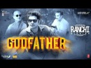 Godfather Video Song I Mika Singh I Ranchi Diaries I 13th Oct