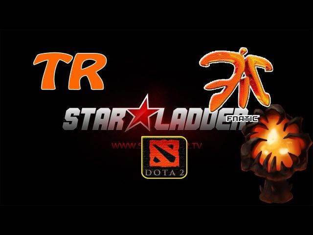 Fnatic vs TR (04.01.14) Starladder 8 Dota 2 (RUS) SLTV