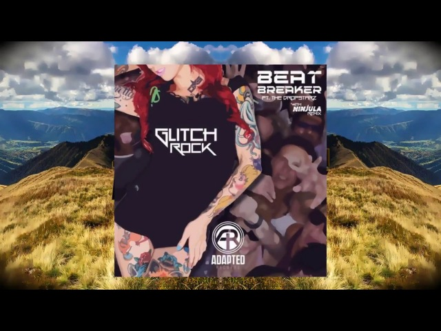 GlitchHop Beat Breaker The Dropstarz Jacked Up Ninjula Remix Adapted Records