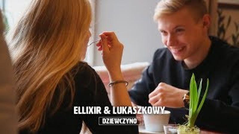 Ellixir Lukaszkowy Dziewczyno Official Video