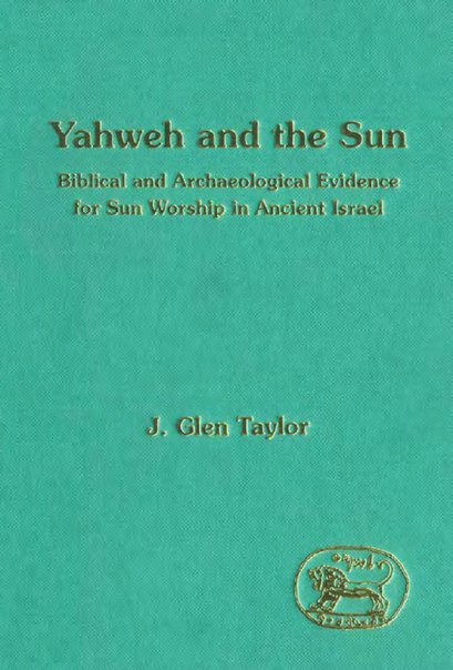 59784648-JSOT-Yahweh-and-the-Sun-Biblical-and-Archaeological-Evidence-for-Sun-Worship-in-Ancient-Israel (1)