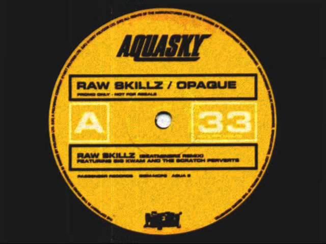 Aquasky Big Kwam Scratch Perverts Raw Skillz Da Beatminerz Remix
