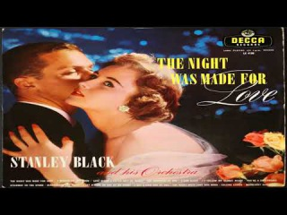 Stanley Black   The Night Was Made For Love 1957 GMB