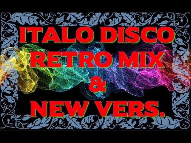 Italo Disco Retro Mix New vers Non stop 2017