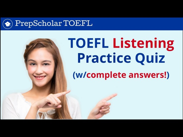 PrepScholar Listening Practice Quiz | Complete Answers Included!