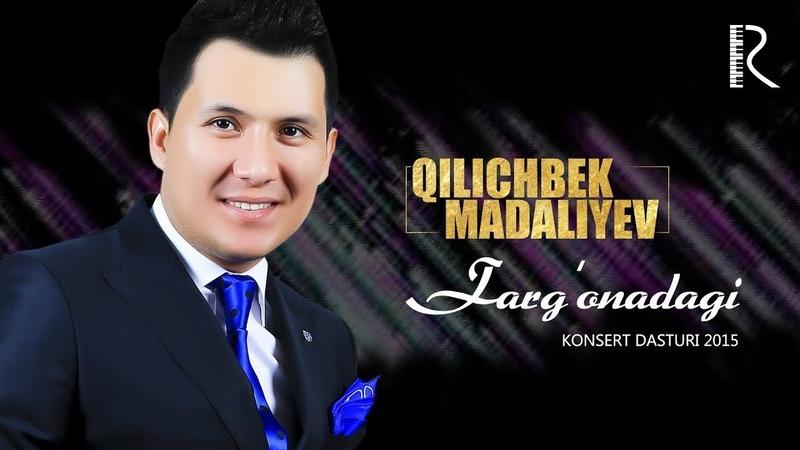 Qilichbek Madaliyev Farg'onadagi konsert dasturi 2015