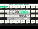 FCPX 120 Toolkit and Transitions | AF Templates | videohive