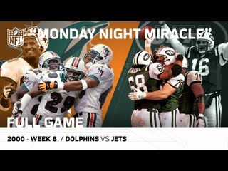 Monday Night Miracle Miami Dolphins vs. New York Jets (Week 8, 2000)