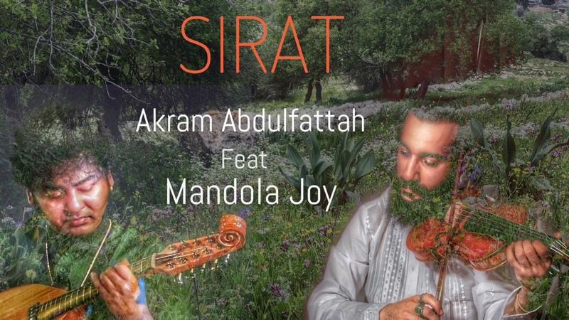 Sirat   Akram Abdulfattah Feat Mandola Joy (Hindustani Arabian Duet)