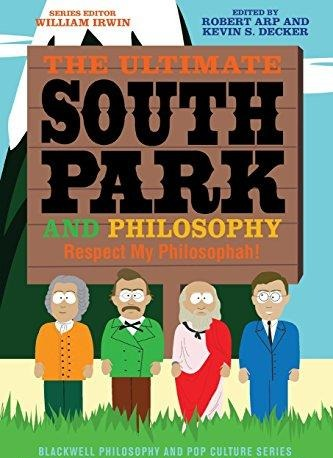 The Ultimate South Park and Philosophy Respect My Philosophah!