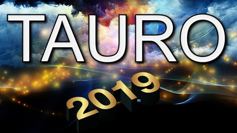 TAURO 2019 TODO PARA EL AÑO ENTRANTE PREDICCIONES 2019