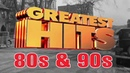 Greatest Hits Of The 80s 90s Best Oldies Songs Of 80s 90s 80s 90s Music Hits