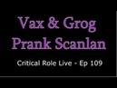 Vax Grog Prank Scanlan Critical Role Episode 109