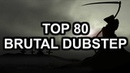 Top 80 best BRUTAL Dubstep Drops ( Deathstep)