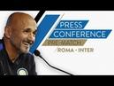 ROMA vs INTER | Luciano Spalletti Pre-Match Press Conference LIVE