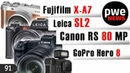 PWE News 91 | Fujifilm X-A7 | Canon RS 80 MП | GoPro Hero 8 | Leica SL2 Vader