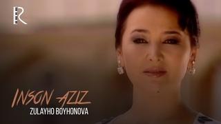 Zulayho Boyhonova - Inson aziz | Зулайхо Бойхонова - Инсон азиз