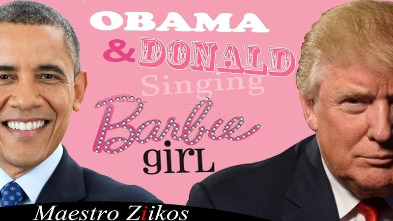 Donald Trump And Barack Obama Singing Barbie Girl By Aqua Maestro Ziikos
