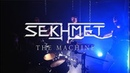 SEKHMET The Machine Official Video