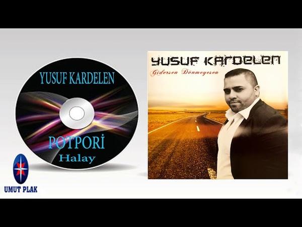 Yusuf Kardelen - Potpori - Hareketli Türküler Halaylar Seçmeler