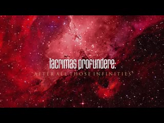Lacrimas Profundere: AFTER ALL THOSE INFINITIES Snippet
