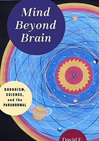 Mind Beyond Brain Buddhism, Science, and the Paranormal