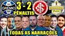 [Pênaltis] Grêmio 3 x 2 Internacional - Todas as narrações Grêmio Campeão Gaúcho 2019