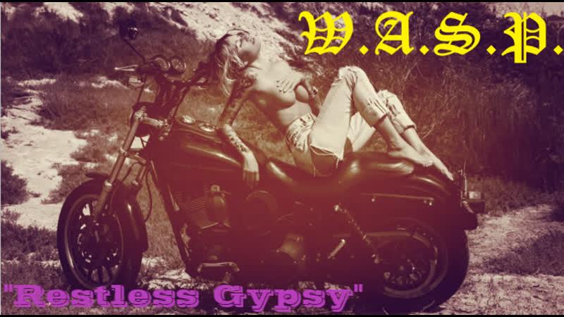 Мы сексуальные извращенцы Беспечный странник 1986 (W.A.S.P. Restless Gypsy)