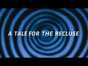 A Tale for the Recluse