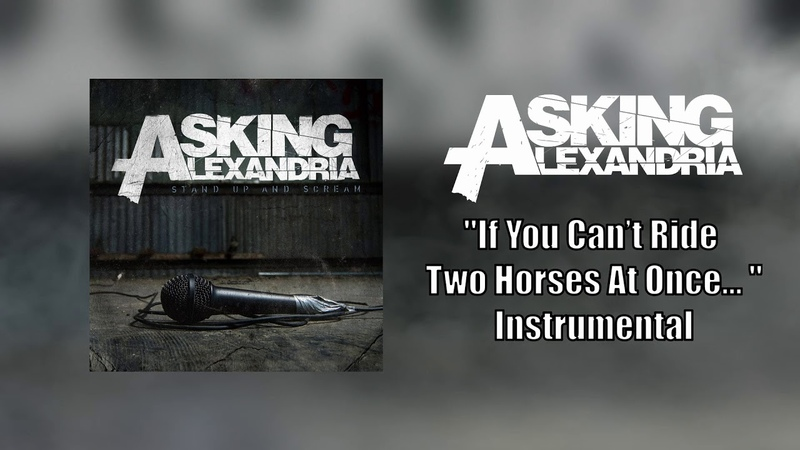 Asking Alexandria - If You Cant Ride Two Horses At Once... Instrumental (Studio Quality)