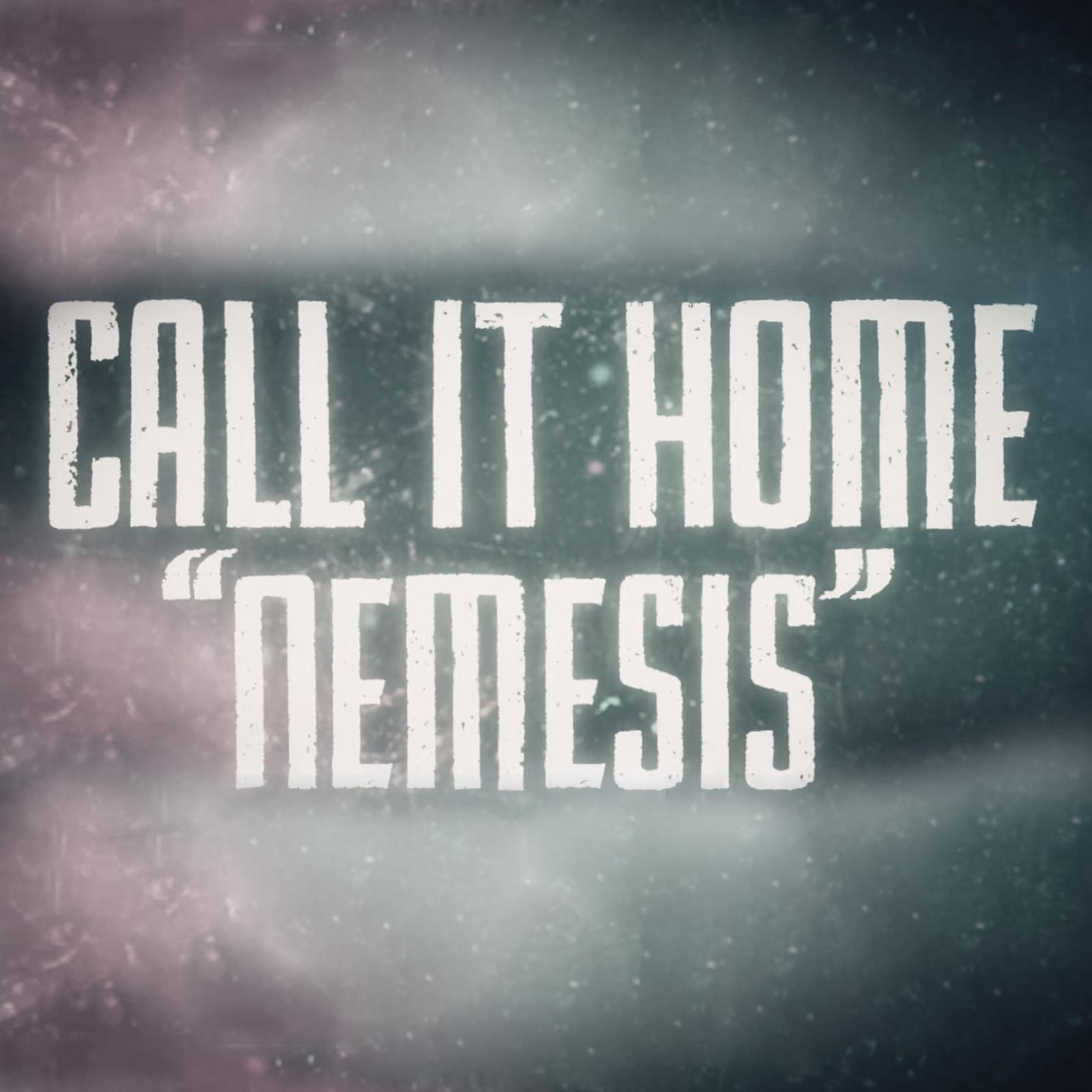 Call It Home - Nemesis [single] (2013)