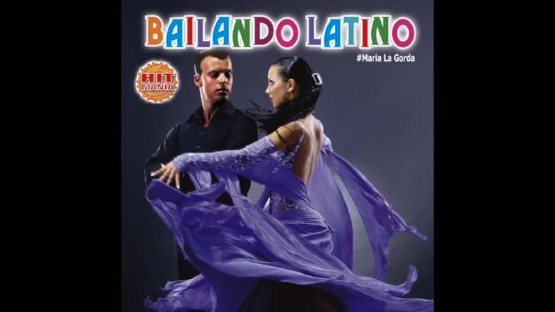 Hit Mania presents Bailando Latino Maria La Gorda Complete CD