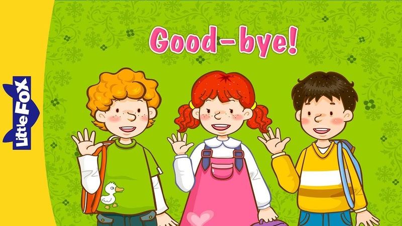Good-bye!   Learning Songs   Conversation 1   Little Fox   Animated Songs for Kids