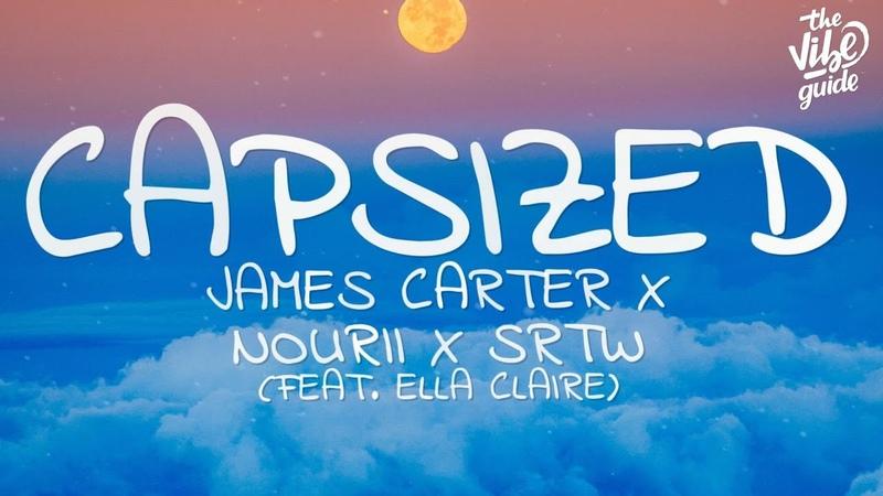 James Carter x nourii x SRTW - Capsized (Lyrics) ft. Ella Claire