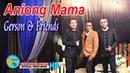 ANIONG MAMA - GERSON FRIENDS TERBARU - KEVS DIGITAL STUDIO OFFICIAL VIDEO MUSIC