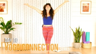 Yoga Connection    DAY 10    Connection for Potential -  Grounding Lower Body Flow