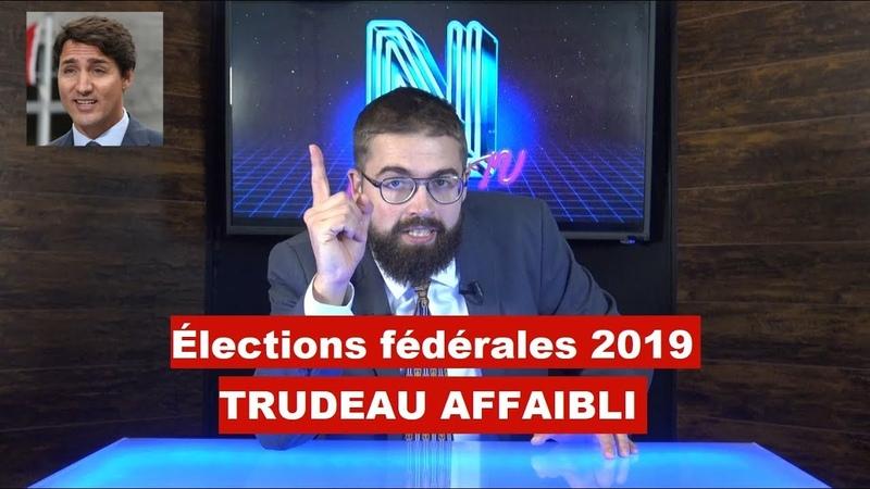 Élections f d rales 2019 : Trudeau affaibli