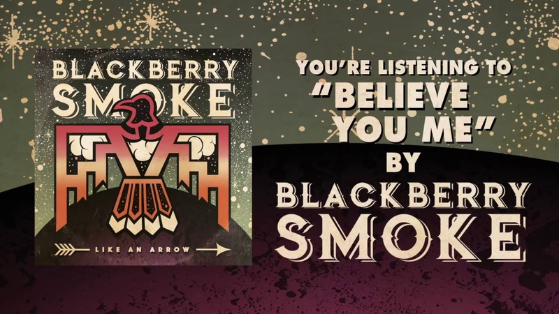 BLACKBERRY SMOKE Believe You Me Official Audio